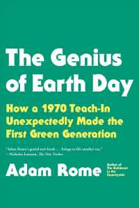 The Genius of Earth Day : How a 1970 Teach-In Unexpectedly Made the First Green Generation
