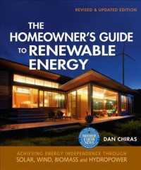 The Homeowner's Guide to Renewable Energy : Achieving Energy Independence through Solar, Wind, Biomass, and Hydropower (REV UPD)