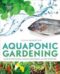 Aquaponic Gardening : A Step-by-Step Guide to Raising Vegetables and Fish Together (Original)