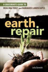 Earth Repair : A Grassroots Guide to Healing Toxic and Damaged Landscapes