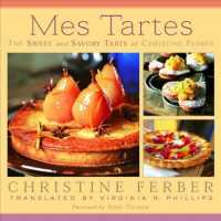 Mes Tartes : The Sweet and Savory Tarts of Christine Ferber