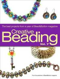 Creative Beading : The Best Projects from a Year of Bead&button Magazine