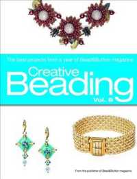 Creative Beading : The Best Projects from a Year of Bead & Button Magazine