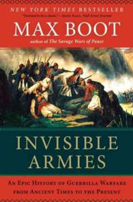Invisible Armies : An Epic History of Guerrilla Warfare from Ancient Times to the Present