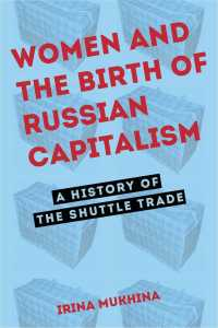 Women and the Birth of Russian Capitalism : A History of the Shuttle Trade