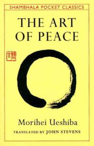 The Art of Peace : Teachings of the Founder of Aikido (Shambhala Pocket Classics)