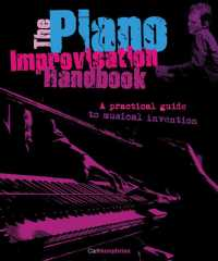 The Piano Improvisation Handbook : A Practical Guide to Musical Invention (SPI HAR/CO)