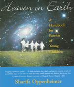 Heaven on Earth : A Handbook for Parents of Young Children