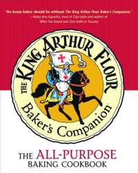 The King Arthur Flour Baker&#039;s Companion : The All-Purpose Baking Cookbook