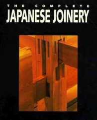Complete Japanese Joinery : A Handbook of Japanese Tool Use and Woodworking for Joiners and Carpenters