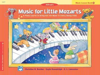 Music for Little Mozarts : A Piano Course to Bring Out the Music in Every Young Child (Music for Little Mozarts)