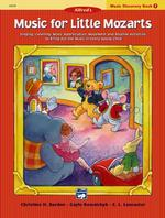 Alfred's Music for Little Mozarts, Music Discovery Book 1 : Singing, Listening, Music Appreciation, Movement and Rhythm Activities to Bring Out the Mu