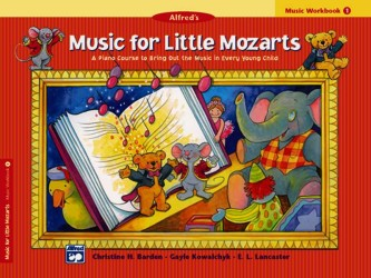 Alfred's Music for Little Mozarts, Music Workbook 1 : Coloring and Ear Training Activities to Bring Out the Music in Every Young Child (Music for Litt