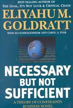 Necessary but Not Sufficient : A Theory of Constraints
