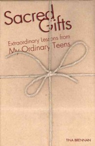Sacred Gifts : Extraordinary Lessons from My Ordinary Teens