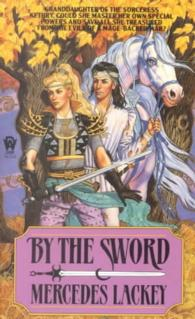 By the Sword (Kerowyn&#039;s Tale) (Reissue)