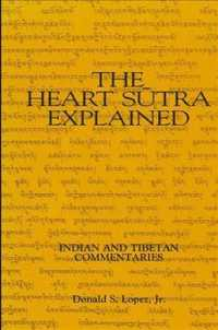 The Heart Sutra Explained (Suny Series in Buddhist Studies)