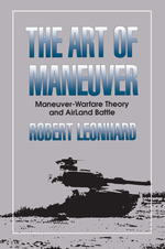 The Art of Maneuver : Maneuver Warfare Theory and Airland Battle (Reprint)