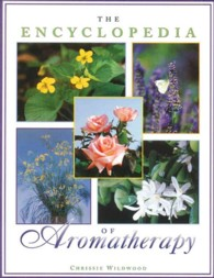 The Encyclopedia of Aromatherapy