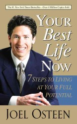 Your Best Life Now: 7 Steps to Living at Your Full Potential (OME A-FORMAT)