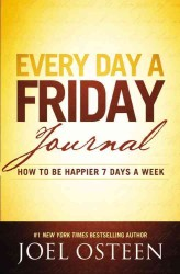 Every Day a Friday Journal : How to Be Happier 7 Days a Week (JOU)