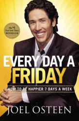 Every Day a Friday : How to Be Happier 7 Days a Week (Reprint)
