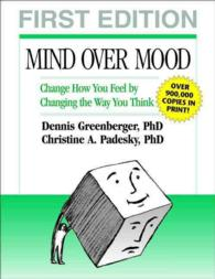 Mind over Mood : Change How You Feel by Changing the Way You Think (Reissue)