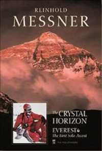 The Crystal Horizon : Everest-The First Solo Ascent (Reprint)