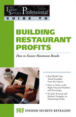 Building Restaurant Profits : How to Ensure Maximum Results (Food Service Professionals Guide To, 9)