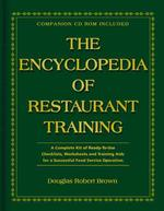 The Encyclopedia of Restaurant Training : A Complete Kit of Ready-to-Use Training Program for all Positions in the Food Service Industry (HAR/CDR)