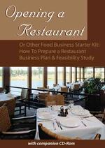 Opening a Restaurant or Other Food Business Starter Kit : How to Prepare a Restaurant Business Plan & Feasibility Study (PAP/CDR)