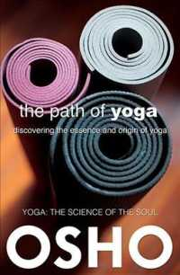 The Path of Yoga : Discovering the Essence and Origin of Yoga (Yoga: the Science of the Soul)