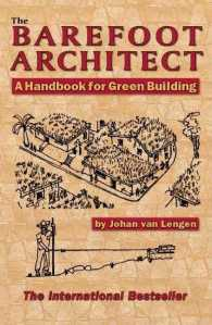 The Barefoot Architect : A Handbook for Green Building