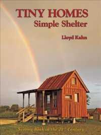 Tiny Homes : Simple Shelter: Scaling Back in the 21st Century (Original)