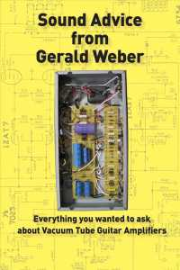 Sound Advice from Gerald Weber : Everything You Wanted to Ask about Vacuum Tube Guitar Amplifiers