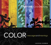 Color : Messages and Meanings, a Pantone Color Resource