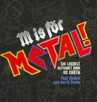 M Is for Metal! : The Loudest Alphabet Book on Earth (Rockin' Alphabets) (Reprint)