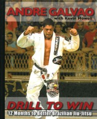 Drill to Win : 12 Months to Better Brazilian Jiu-Jitsu