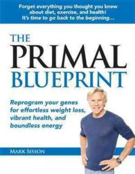 The Primal Blueprint : Reprogram Your Genes for Effortless Weight Loss, Vibrant Health, and Boundless Energy (Primal Blueprint Series) (1 EXP REP)