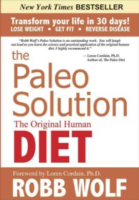 The Paleo Solution : The Original Human Diet