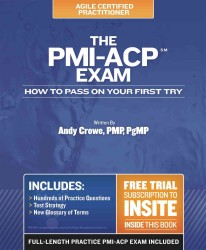 The PMI-ACP Exam : How to Pass on Your First Try