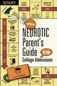 The Neurotic Parent's Guide to College Admissions : Strategies for Helicoptering, Hot-housing & Micromanaging