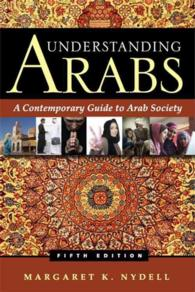 Understanding Arabs : A Contemporary Guide to Arab Society (5TH)