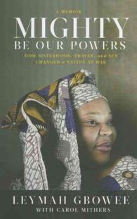 Mighty Be Our Powers : How Sisterhood, Prayer, and Sex Changed a Nation at War