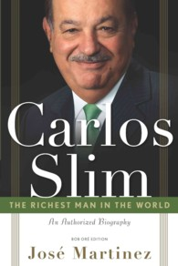 Carlos Slim : The Richest Man in the World: Bob Ore Edition