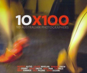 10x100 : Finepix X100 by 10 Australian Photographers -- Hardback
