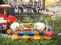 My Milk Toof The Adventures Of Ickle And Lardee 2 Book
