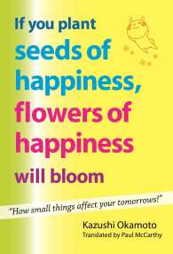 If You Plant Seeds of Happiness, Flowers of Happiness Will Bloom