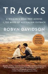 Tracks : A Woman's Solo Trek Across 1700 Miles of Australian Outback (Vintage Departures) (MTI REP)