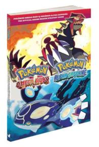 Pokemon Omega Ruby & Pokemon Alpha Sapphire : The Official Hoenn Region Strategy Guide